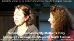 15 AHA MEDIA films Behind the Scene Promo Vid for My Mother's Story inVancouver