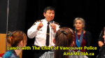 AHA MEDIA sees Lunch with Chief Jim Chu of VPD in Vancouver DTES (8)