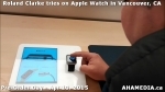 25 Roland Clarke tries on Apple Watch in Vancouver Canada on April 10, 2015