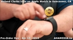 8 Roland Clarke tries on Apple Watch in Vancouver Canada on April 10, 2015