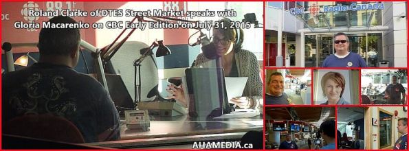 00 AHA MEDIA sees Roland Clarke of DTES Street Market with Gloria Macareno of CBC Early Edition Jul 31