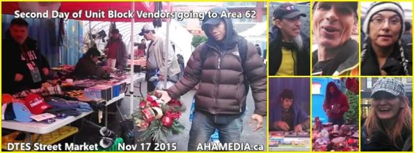 0 AHA MEDIA sees Second Day of Unit Block Vendors going to Area 62 DTES Street Market on Nov 17 2015 in Vancouver
